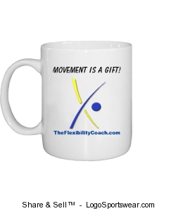"""Movement is a Gift!"" mug from The Flexibility Coach Design Zoom"